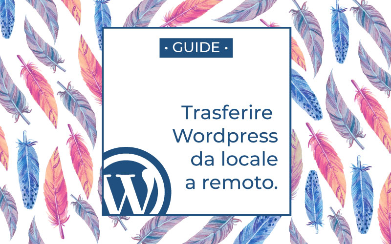 come trasferire wordpress da locale a remoto